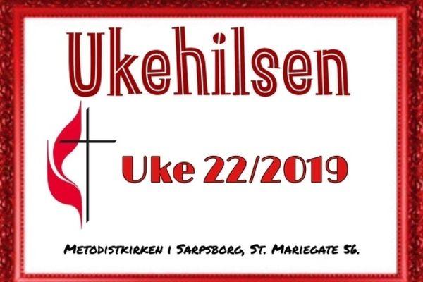 Ukehilsen uke 22/2019